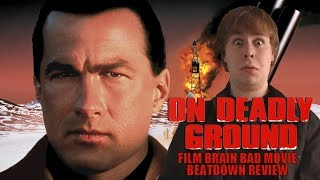 Download Bad Movie Beatdown: On Deadly Ground (REVIEW) Video