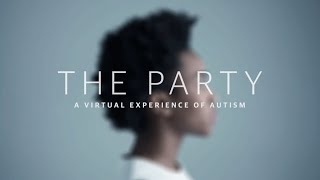 Download The Party: a virtual experience of autism – 360 film Video