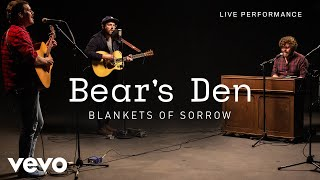 Download Bear's Den - Blankets Of Sorrow - Live Performance | Vevo Video