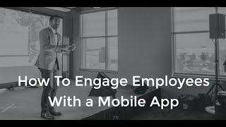 Download How To Engage Employees With A Mobile App Video