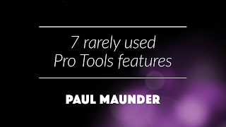 Download 7 rarely used Pro Tools features Video
