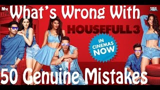 Download Whats Wrong With HOUSEFULL 3 ● 50 Housefull 3 Mistakes ● Housefull 3 Sins in 5 Minutes Video