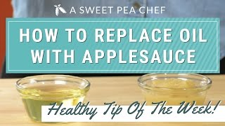 Download Substituting Applesauce For Oil | A Sweet Pea Chef - Healthy Tip Of The Week! Video