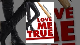 Download Love Me True Video