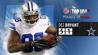 Download #51: Dez Bryant (WR, Cowboys) | Top 100 NFL Players of 2016 Video