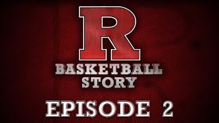 Download Rutgers Basketball Story - Episode 2 Video