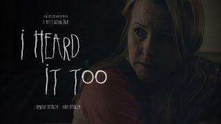 Download I Heard It Too - Award Winning Short Horror Video