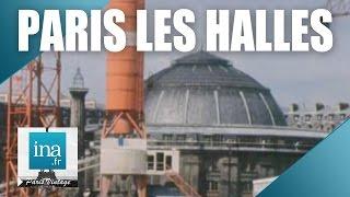 Download 1976 : Les halles de Paris deviennent le Forum des Halles | Archive INA Video