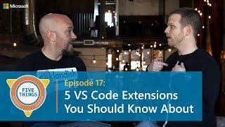 Download #FiveThings: Five VS Code Extensions You Should Know About {S:01 E:17} Video