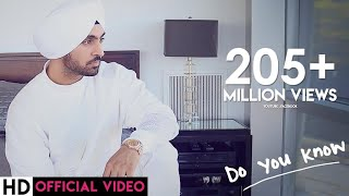 Download Diljit Dosanjh - Do You Know Video