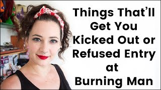 Download Things that'll get you Refused Entry or Kicked Out of Burning Man Video