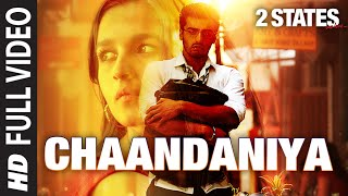 Download Chaandaniya FULL Video Song | 2 States | Arjun Kapoor | Alia Bhatt Video