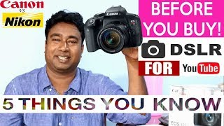 Download 5 Things you must know before buy a DSLR Camera ! Canon Vs Nikon which is best for Video Video