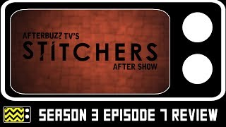 Download Stitchers Season 3 Episode 7 Review & AfterShow | AfterBuzz TV Video