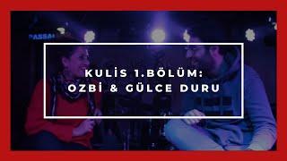 Download Ozbi & Gülce Duru - Kulis 1.Bölüm - Anlat Hocam! Video