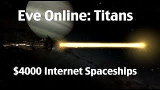 Download Guide To Titans In Eve Online - What Does $4000 Worth Of Internet Spaceship Look Like? Video