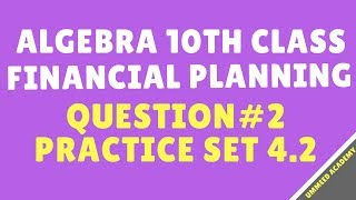 Download Q#2 | Practice SET 4.2 | Algebra Class 10th | Financial Planning| Ch#4 | | MH Board Video