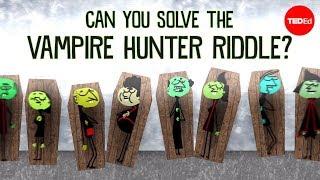 Download Can you solve the vampire hunter riddle? - Dan Finkel Video