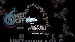 Download Road to the Unthinkable: The Quest for the Moto Triple Backflip (Narrated by Johnny Knoxville) Video