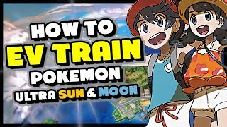 Download HOW TO EV TRAIN IN POKEMON ULTRA SUN AND ULTRA MOON - Best EV Training Guide and Locations Video