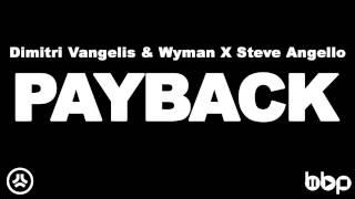 Download Dimitri Vangelis & Wyman X Steve Angello - Payback (Original Mix) Video
