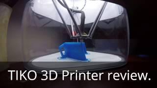 Download Tiko 3D Printer review Video