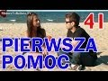 Download PIERWSZA POMOC odc. #41 Video