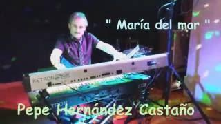 Download ″ María del mar ″ ( Pepe Hernández Castaño ) Video