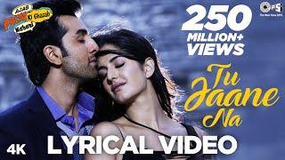 Download Tu Jaane Na Lyrical Video- Ajab Prem Ki Ghazab Kahani | Atif Aslam | Ranbir Kapoor, Katrina Kaif Video