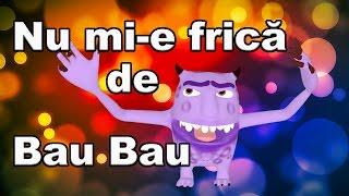 Download Nu mi e frica de Bau Bau - CanteceleCopii.ro Video