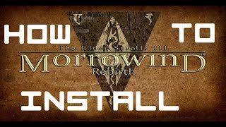 Download How To Install Morrowind Overhaul, Morrowind Rebirth and Tamriel Rebuilt Video