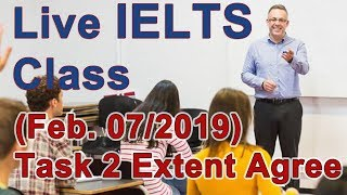 Download IELTS Live Class - Task 2 - to what extend to you agree/disagree? Video