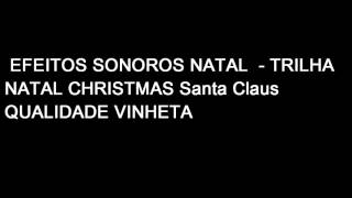 Download EFEITO SONOROS NATAL - TRILHA CHRISTMAS Santa Claus SCRATCH PACK SOUNDS EFFECTS EFFECT VOICED QUALI Video