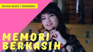 Download Jihan Audy ft. Wandra - Memori Berkasih ( Official Music Video ) Video