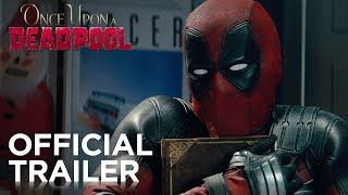 Download Once Upon A Deadpool | Official Trailer Video