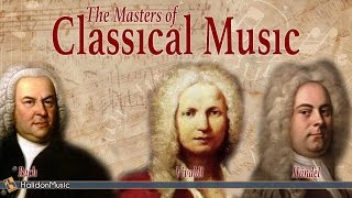 Download Bach, Vivaldi, Händel - The Masters of Classical Music Video