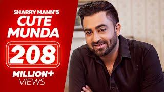 Download Cute Munda - Sharry Mann (Full Video Song) | Parmish Verma | Punjabi Songs 2017 | Lokdhun Punjabi Video