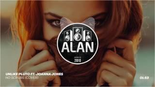 Download Unlike Pluto Ft. Joanna Jones - No Scrubs (Cover) Video