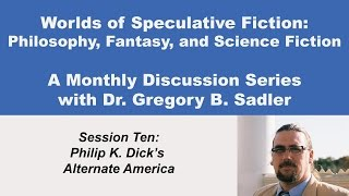 Download Philip K. Dick's Alternate America - Philosophy and Speculative Fiction (lecture 10) Video