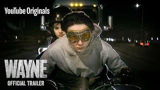 Download Wayne | Official Trailer | YouTube Originals Video