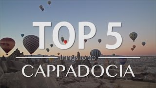 Download Cappadocia Top 5 Things to do - Travel Guide Video