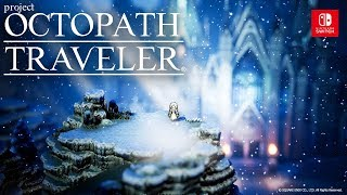 Download 『project OCTOPATH TRAVELER(プロジェクト オクトパストラベラー)』 2nd Trailer Video