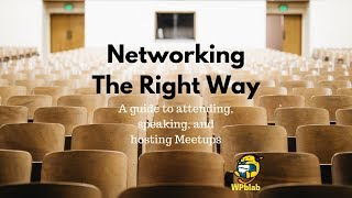Download WPblab EP109 - Networking the Right Way: A guide to attending, speaking, and hosting Meetups Video