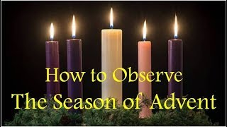Download HOW TO OBSERVE THE SEASON OF ADVENT Video