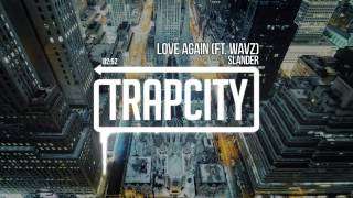 Download Slander - Love Again (ft. Wavz) Video