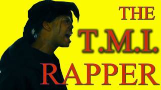 Download The T.M.I. Rapper (Too Much Information) Video