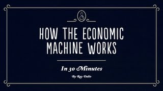 Download How The Economic Machine Works by Ray Dalio Video