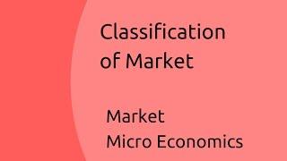Download Classification of Market   Market   CA CPT   CS & CMA Foundation   Class 11   Class 12 Video
