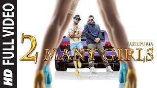 Download '2 Many Girls' FULL VIDEO SONG | Fazilpuria, Badshah | T-Series Video