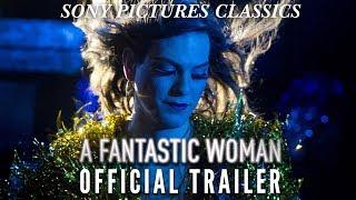 Download A Fantastic Woman | Official Trailer HD (2017) Video